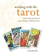 Working with the Tarot: Unlock the Secrets…