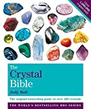 The Crystal Bible: v. 1: The Definitive Guide to Over 200 Crystals (Godsfield Bible) (Godsfield Bible Series)