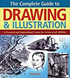 The complete guide to drawing &  illustration : a practical and inspirational course for artists of all abilities / Peter Gray