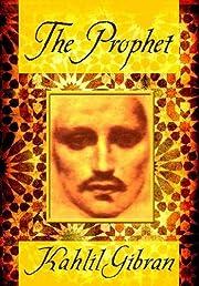 The Prophet – tekijä: Kahlil Gibran