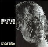Bukowski in pictures / Howard Sounes
