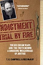 Indictment: Trial by Fire by T.C. Campbell