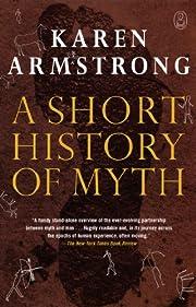 A Short History of Myth av Karen Armstrong