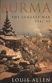 Burma: The Longest War 1941-45 av Louis…