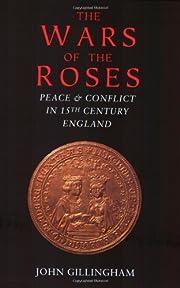 The Wars of the Roses af John Gillingham