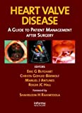 Heart valve disease : a guide to patient management after surgery / editors, Eric G. Butchart ... [et al.] ; foreword by Shahbudin H. Rahimtoola