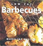 Low Fat Barbecues (Healthy Life) by Madeline…