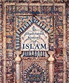 An Illustrated History of Islam by Michael…