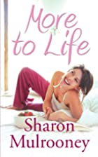More to Life by Sharon Mulrooney