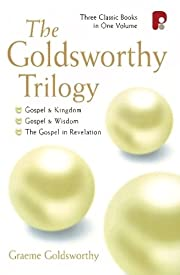 The Goldsworthy Trilogy: (Gospel and…