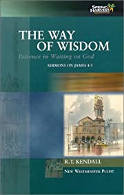 The Way of Wisdom: Patience in Waiting on…