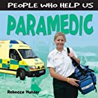 People Who Help Us: Paramedic by Rebecca…