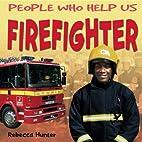 Firefighter by Bernice Thurman Hunter