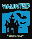 Haunted / edited by Vic Parker