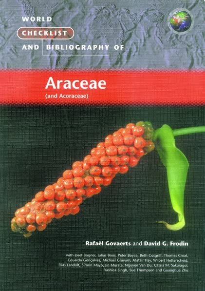 World Checklist and Bibliography of Araceae, Frodin, David G; Govaerts, Rafaël