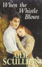 When the Whistle Blows (Dales Romance) by…