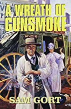 A wreath of gunsmoke by Sam Gort