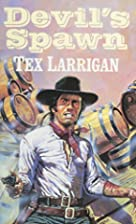 Devil's Spawn by Tex Larrigan