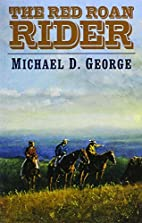 The Red Roan Rider by Michael D. George