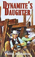 Dynamite's Daughter by Philip Harbottle