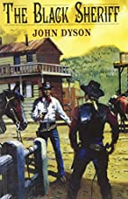 The Black Sheriff by John Dyson