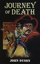 Journey of Death by John Dyson