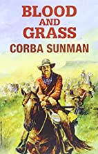 Blood And Grass by Corba Sunman