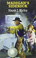 Madigan's Sidekick by Hank J. Kirby