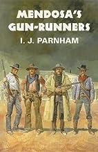 Mendosa's Gun-Runners (Dales Western) by I.…