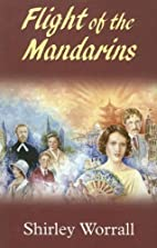 Flight of the Mandarins by Shirley Worrall