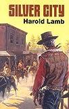 Silver city / Harold Lamb