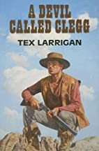 A Devil Called Clegg (Dales Western) by Tex…