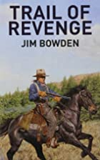 Trail Of Revenge by Jim Bowden