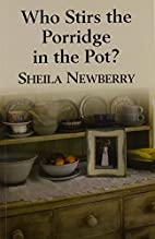 Who Stirs The Porridge In The Pot? by Sheila…