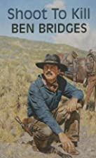 Shoot To Kill (Dales Western) by Ben Bridges