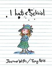 I Hate School de Jeanne Willis