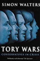 Tory Wars: The Conservatives in Crisis by…