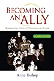 Becoming an ally : breaking the cycle of oppression / Anne Bishop