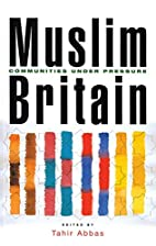 Muslim Britain: Communities Under Pressure…
