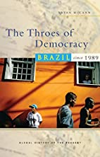 The Throes of Democracy: Brazil since 1989…