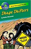 Shape shifters / by Goldie Alexander ; illustrated by Dion Hamill