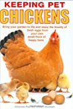 Keeping pet chickens / Johannes Paul & William Windham