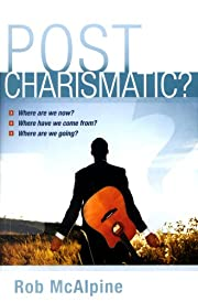 Post Charismatic?: Where Are We Now? Where…