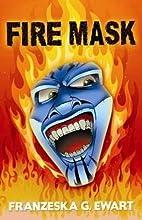 Fire Mask (9 to 12) by Franzeska G. Ewart
