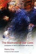 The Madness of Our Lives: Experiences of…