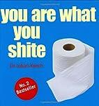 You Are What You Shite by Julian Keech