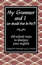 My Grammar and I (Or Should That Be 'me'?)…