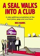 A Seal Walks into a Club: A Side-Splitting…