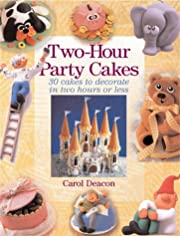 Two-Hour Party Cakes: 30 Cakes To Decorate…