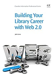 Building Your Library Career with Web 2.0 by…